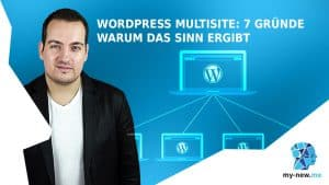 WordPress Multisite: 7 Gründe warum das Sinn ergibt